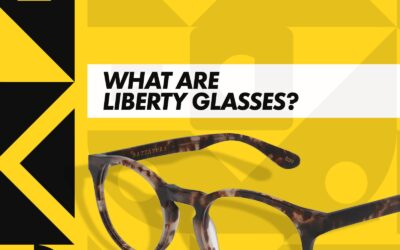 What Are Liberty Glasses